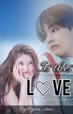 Is This Love?? by Jeon_Vinu