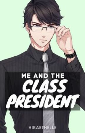 Me and the Class President by hiraethelle