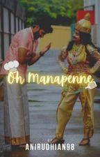 Oh Manapenne ! by anirudhian98