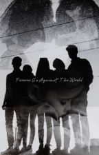 Forever Us Against The World by Rose_Tragedy