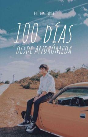 100 días desde andrómeda by http_BBH
