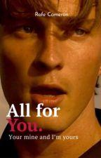 All for you || Rafe Cameron  by heyheyheyitsjojo