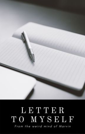 Letter to Myself by marvinisaac