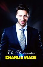 The Charismatic Charlie Wade VII Chapter 3631-4000 by SumerGurliya