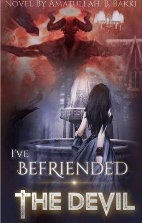 I've Befriended The Devil by Amatullahwritesfic