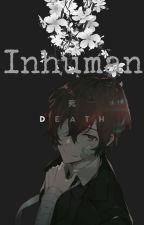 Inhuman (Dazaixreader) by SSniffy