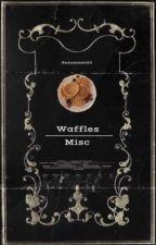 Waffles   Misc. by sssummer20