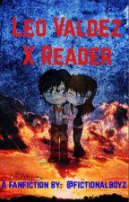 Leo Valdez x Reader by fictionalboyz