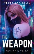The Weapon by future_worlds