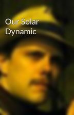 Our Solar Dynamic by KurtChristenson