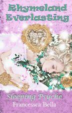 Rhymeland Everlasting: Sleeping Psyche by FrancesscaBella