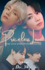 ✔✔ Priceless Love Ⅱ Short Story - Completed Ⅱ ✔✔ by Dev_Viky_006