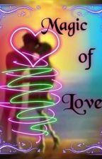 Magic of Love by DisnerdPrncss