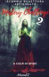 Mistery Challenge 2 - Scambio di lettura articolato (chiuso) cover