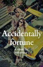 Accidentally Fortune   by mihamisa
