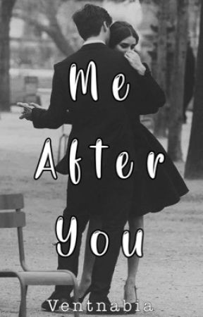 Me After You  by VENTNABIA