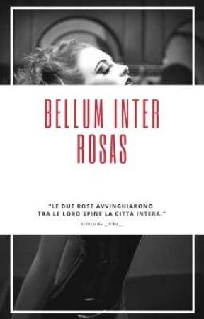 Bellum Inter Rosas by __Kiku__