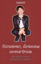 However, dreams come true. - Richey Edwards by yousteu
