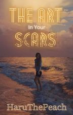 The Art In Your Scars by HaruThePeach