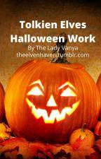 Tolkien Elves Halloween Works by LadyVanya95