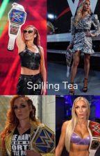 Spilling Tea (Charlotte Flair X Becky Lynch X OC)  by SuperSaiyan4Life