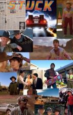 Stuck {Marty Mcfly x reader} by Claudiaatje06