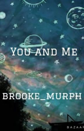 You and Me by brooke_murph