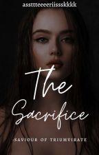 The Sacrifice (Arzor Versha Series #1) . by assttteeeeriissskkkk