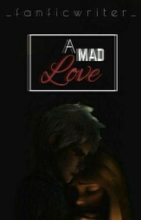 A Mad Love [Jackunzel] by cookiesnkiss