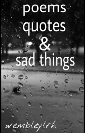 poems, quotes, sad things by nyctophilliacal