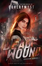 Braven Series 1: Dead Wound by Coverymyst