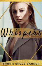 Whispers (Thor & B. Banner) **Coming Soon** by Lone-wolf-fanfics