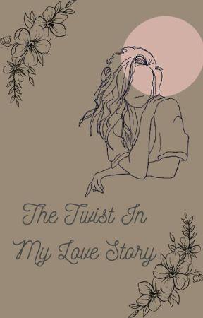 The Twist In My Love Story by Peachy_Girl_AJ