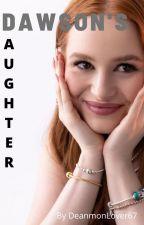 Dawson's Daughter by DeanmonLover67