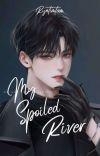 My Spoiled River [Selesai] cover