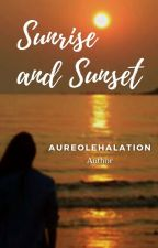 Sunrise and Sunset by aureolehalation