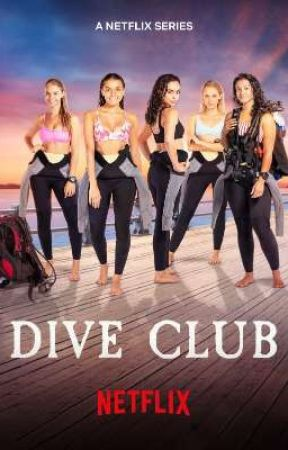 Dive Club by Netflix  by claudiadirectioner12