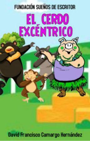 EL CERDO EXCÉNTRICO by PensadorSudamerica