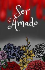 Ser Amado by Aklla07