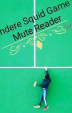 Yandere Squid Game x mute reader by princessdragon02