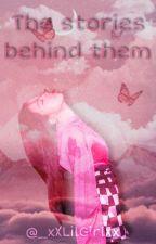 The stories behind them by _xXLilGirlXx_