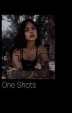 One Shots by ArielleEhlers27