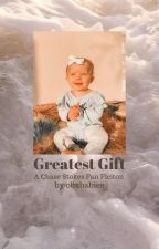 Greatest Gift~ Stokes by obxbabies