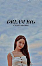 𝐃𝐑𝐄𝐀𝐌 𝐁𝐈𝐆 :: DREAM HIGH by Mc_love_kpopdrama