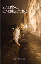 YETERİNCE SEVEBİLSEYDİNİZ by hikayeyazars