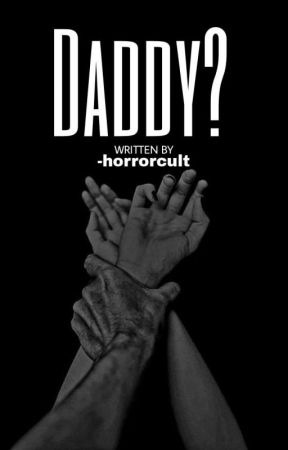 Daddy?  by -horrorcult