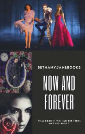 Now and Forever [Jefferson Hatter    OUAT    Mad Red #7] by bethanyjanebooks