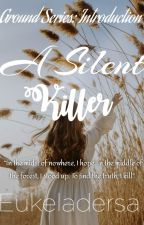 A Silent Killer [GROUND SERIES: Introduction] by akashaniel