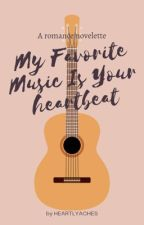 My Favorite Music Is Your Heartbeat  by HEARTLYACHES