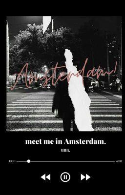 meet me in Amsterdam.